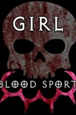 Watch Girl Blood Sport Niter